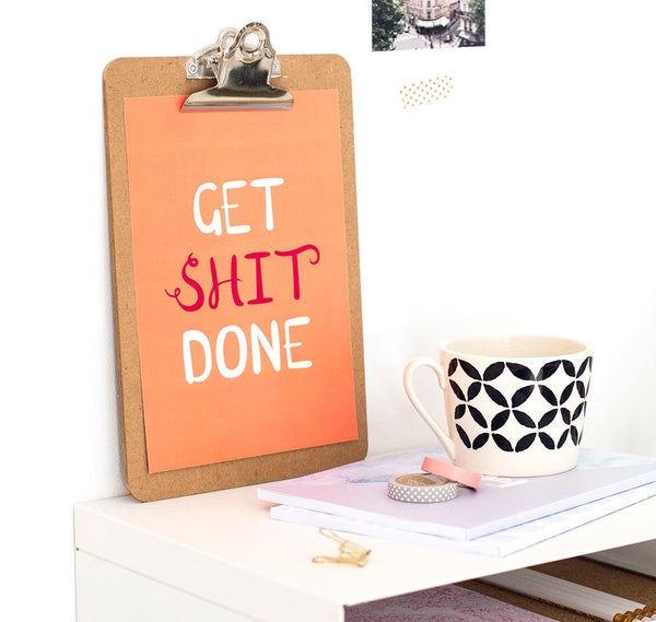 Get shit done quote print