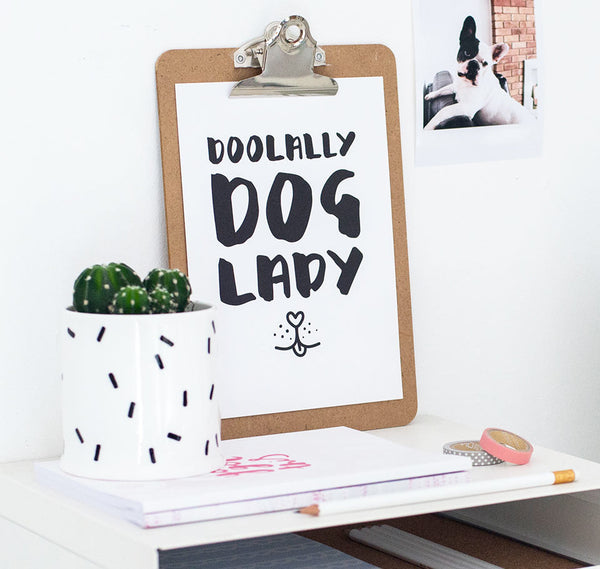 Doolally dog lady quote print