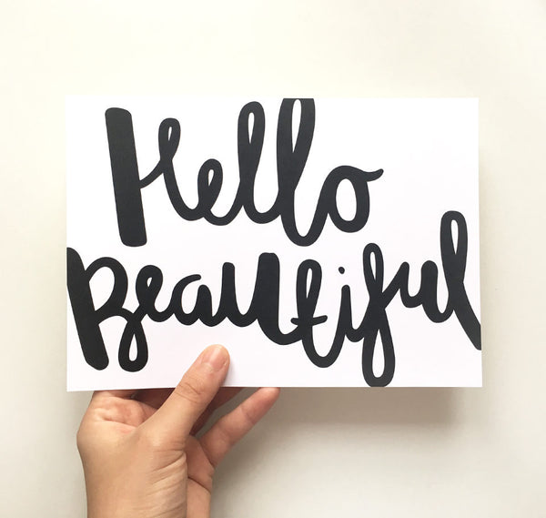Black and white hello beautiful quote print