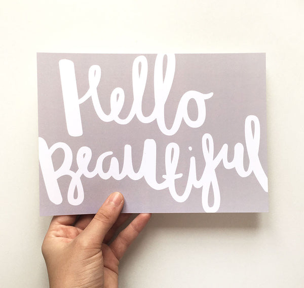 Grey hello beautiful quote print