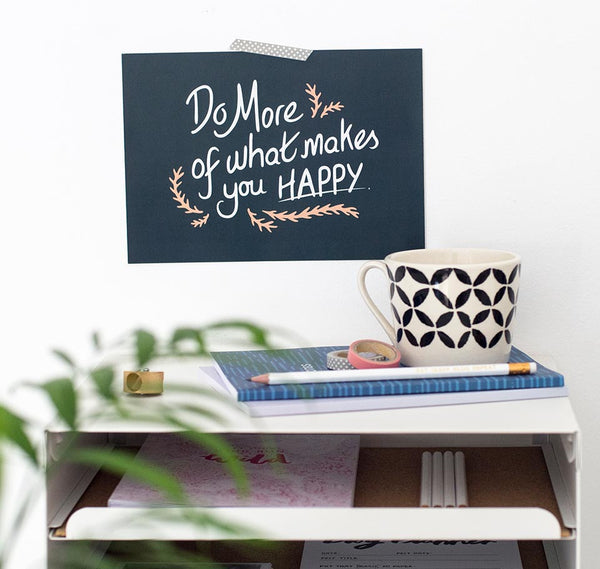 Do more of what makes you happy quote print