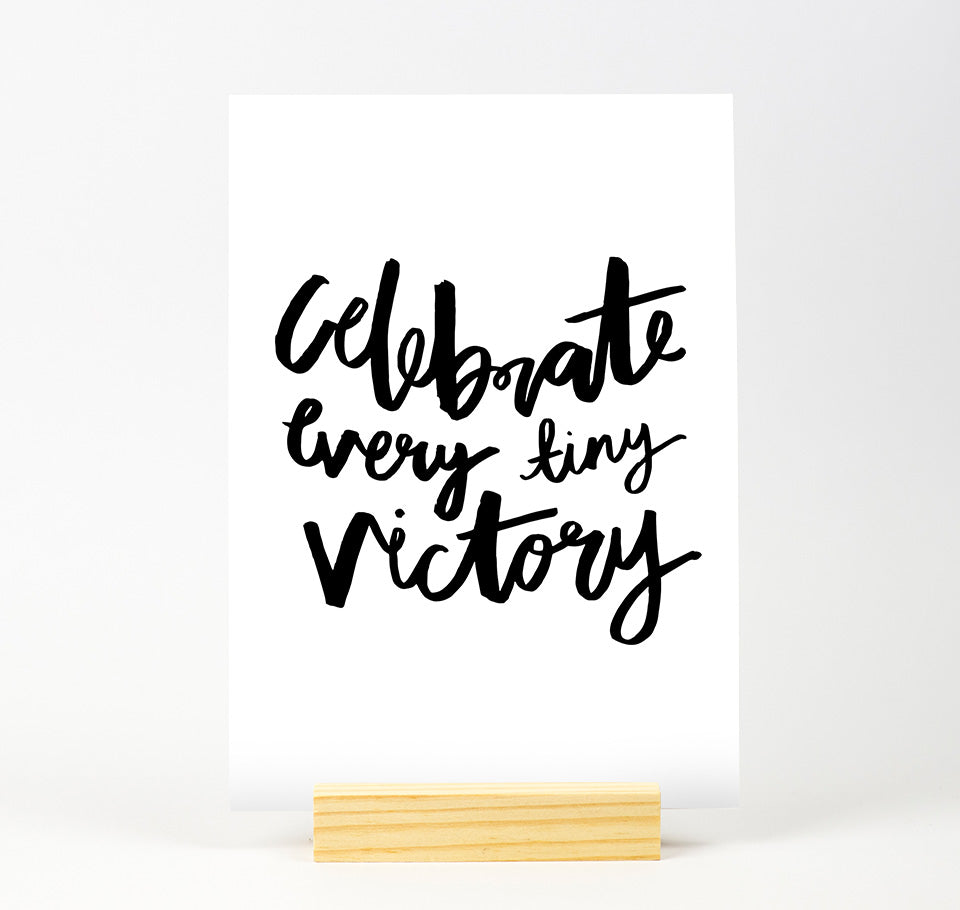 Celebrate every tiny victory B&W Print