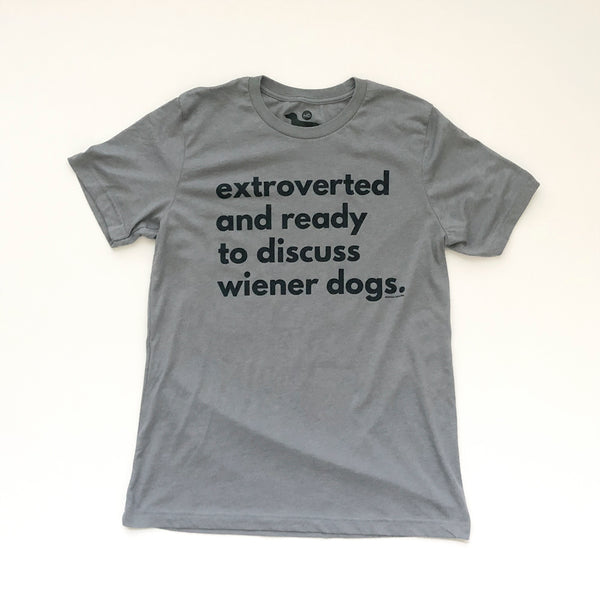 EXTROVERTED Wiener Dog Owner Tee Shirt