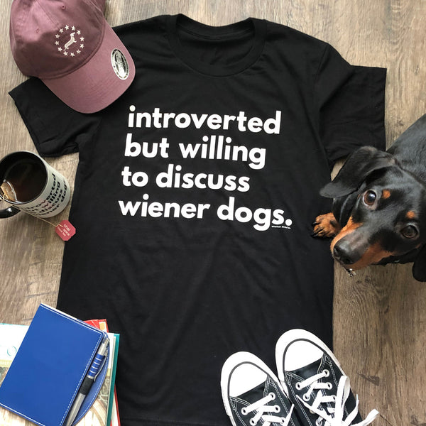 """NEW"" Introverted Wiener Dog Owner Tee Shirt"