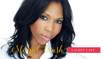 Mogul Crush Profile: Lauren Lake