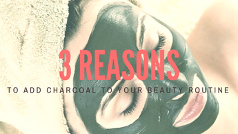 3 Reasons To Add Charcoal To Your Beauty Routine