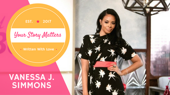 Your Story Matters: Vanessa J. Simmons