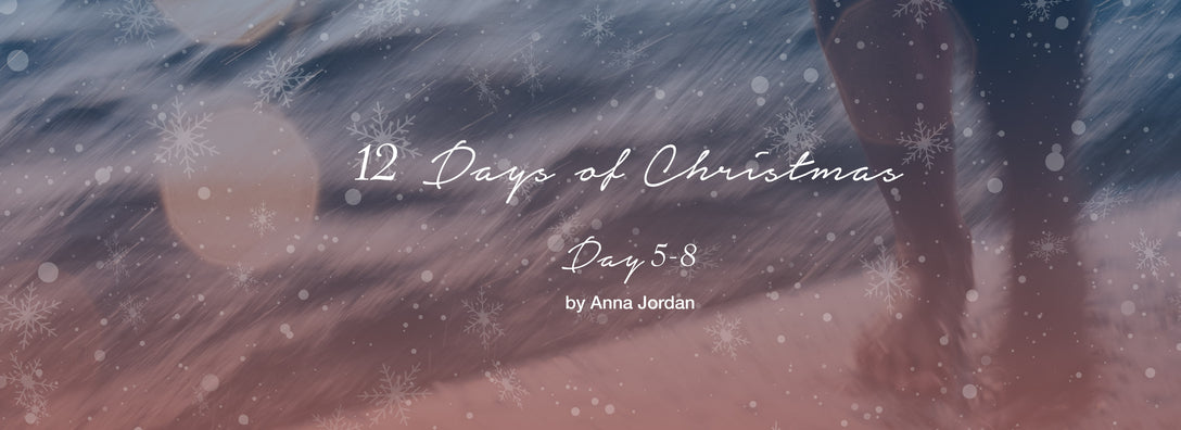 12 Days of Christmas | Days 5-8 By Yours Truly