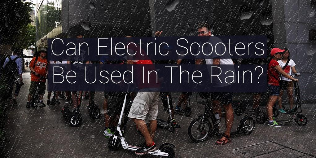 Can electric scooters be used in the rain?