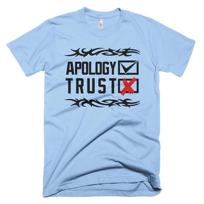 "Tshirts - Tshirt ""Apology Accepted, Trust Denied"""