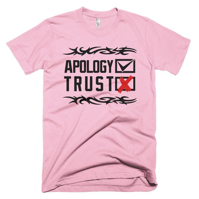 "Tshirt ""Apology Accepted, Trust Denied"" - HamoPride"