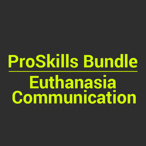 BUNDLE: Euthanasia Communication