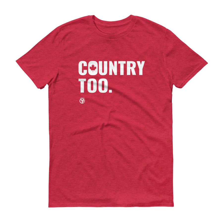 Canada Is Country Too T-Shirt