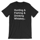 Hunting & Fishing & Drinking Whiskey T-Shirt