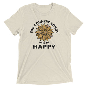 Sad Country Songs Make Me Happy T-Shirt