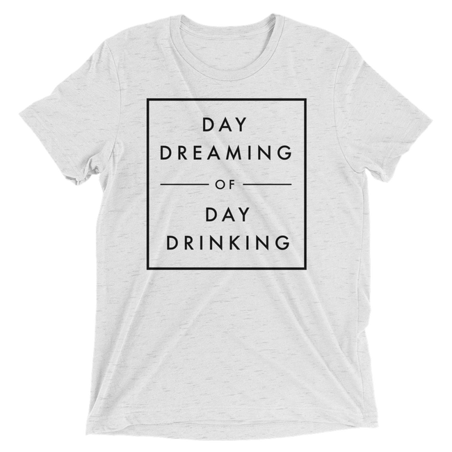 Day Dreaming of Day Drinking Tri-Blend T-Shirt