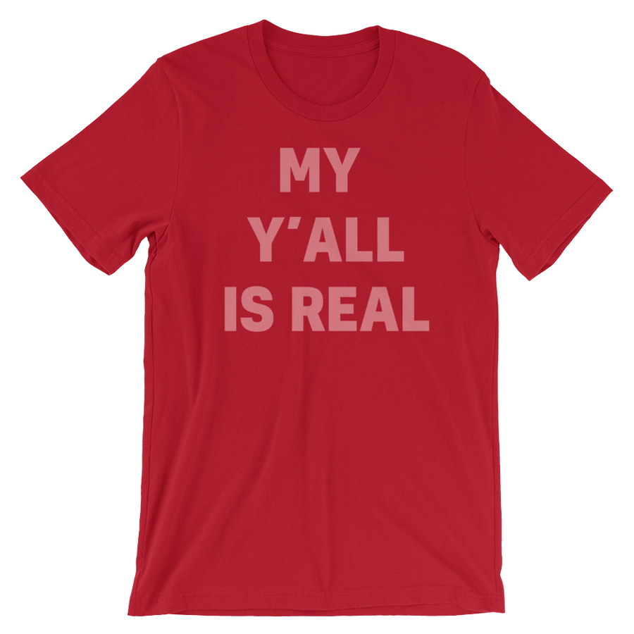 My Y'all is Real T-Shirt