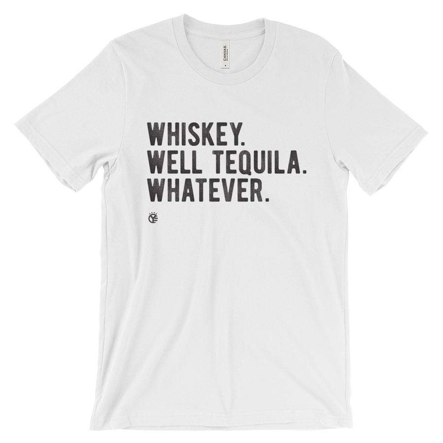 Whiskey Tequila Whatever T-Shirt