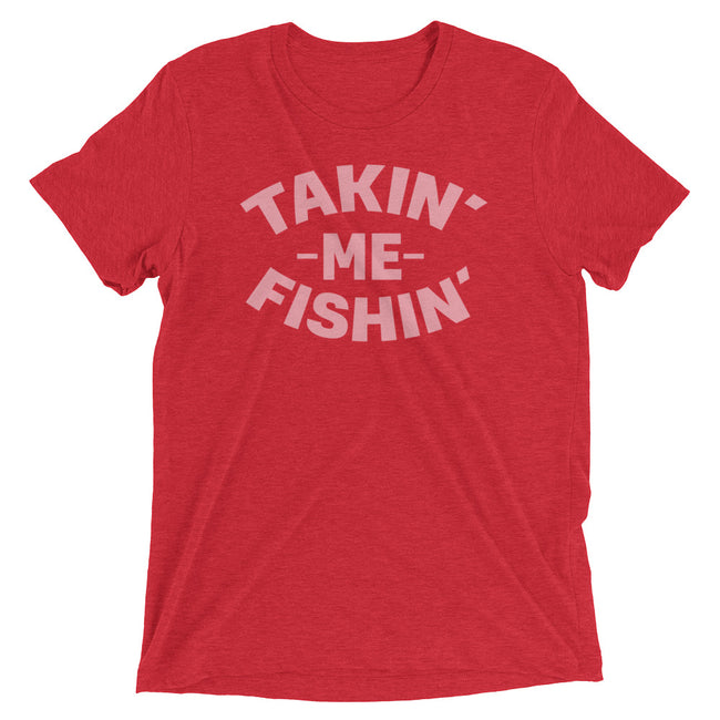 Takin' Me Fishin' Men's T-Shirt