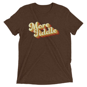More Fiddle T-Shirt
