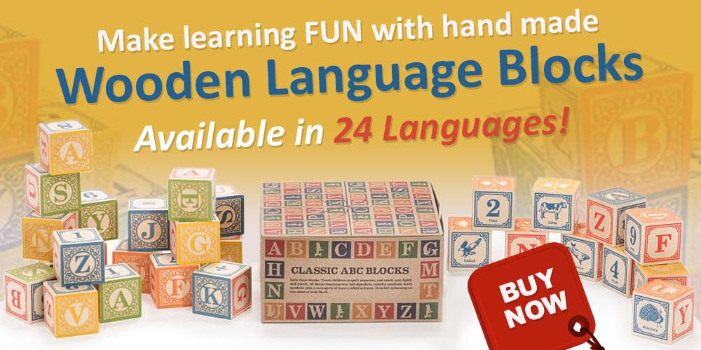 Make learning FUN with hand made Wooden Language Blocks - available in 24 languages!