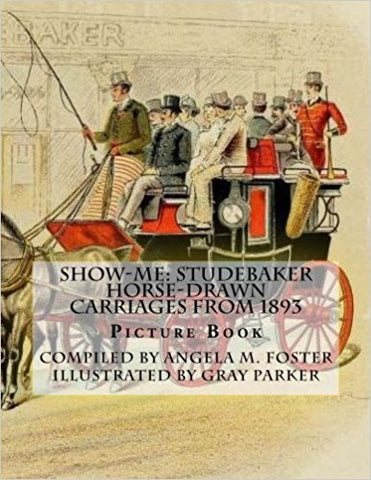 Show-Me: Studebaker Horse-Drawn Carriages from 1803
