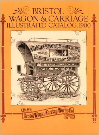 Bristol Wagon & Carriage catalog (1900 reprint)