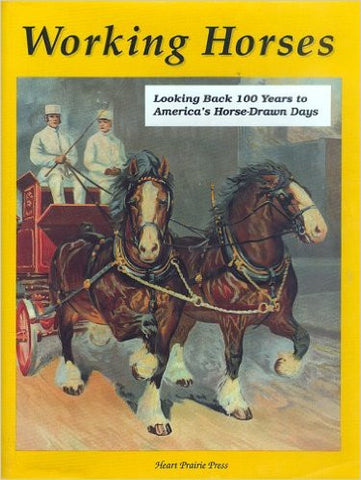 Working Horses: Looking Back 100 Years to America's Horse Drawn-Days