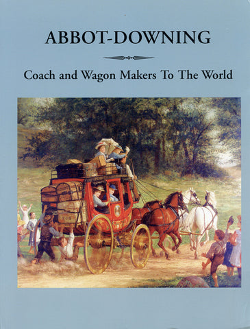 Abbot-Downing: Coach and Wagon Makers to the World
