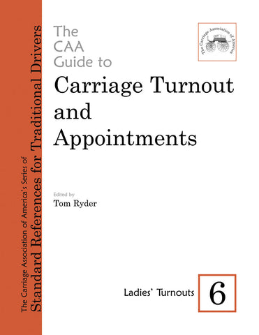 CAA Turnout Guides #6: Ladies' Turnouts