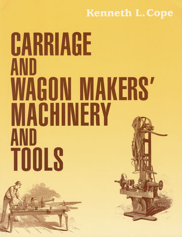 Carriage and Wagon Makers' Machinery and Tools