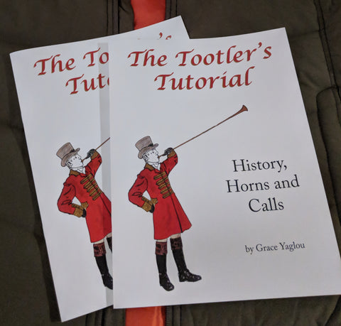 The Tootler's Tutorial: History, Horns and Calls by Grace Yaglou