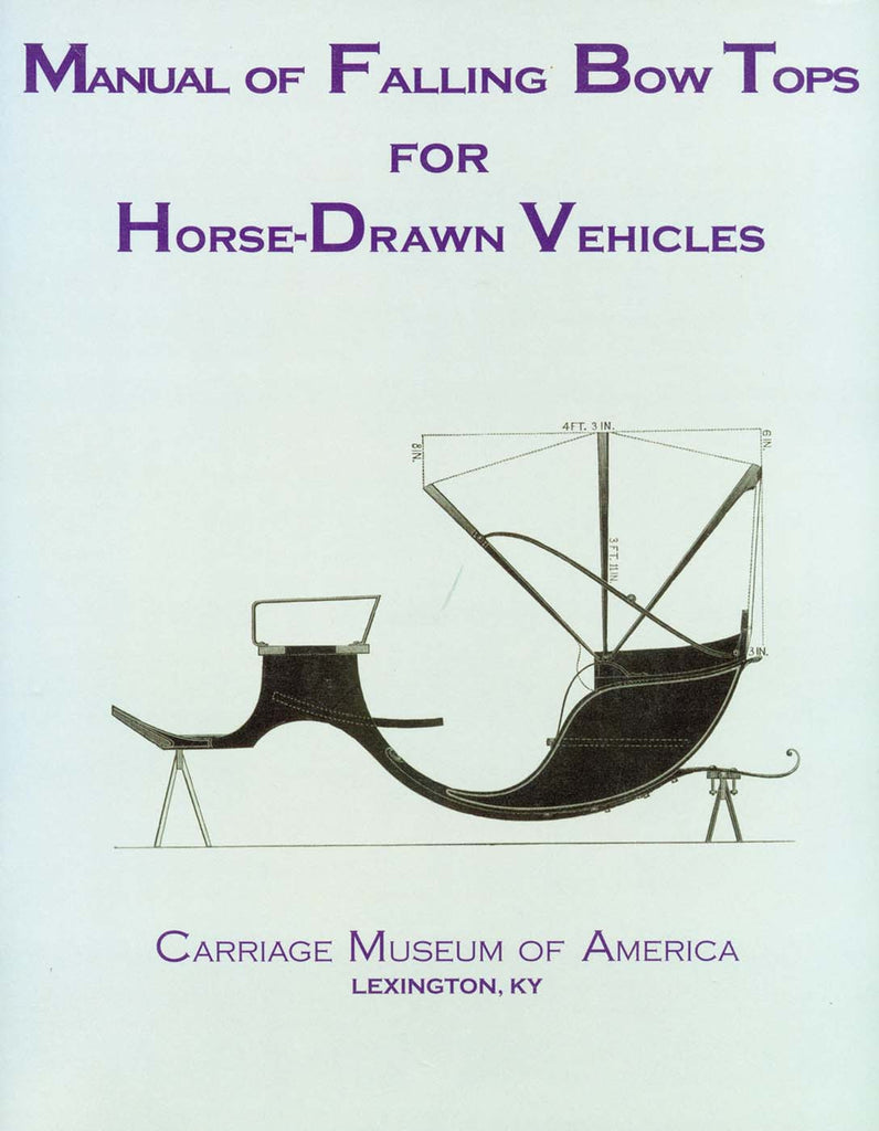 Manual of Falling Bow Tops for Horse-Drawn Vehicles