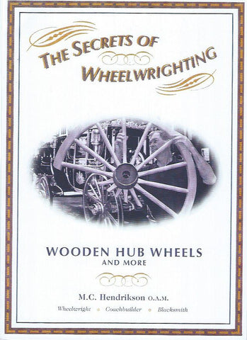The Secrets of Wheelwrighting- Wooden Hub Wheels and More
