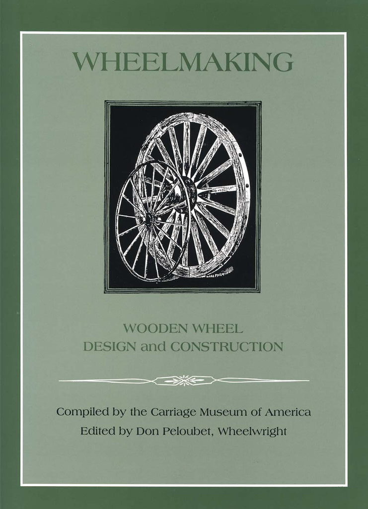 Wheelmaking: Wooden Wheel Design and Construction