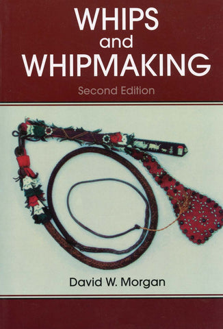 Whips and Whipmaking: Practical Introduction to Braiding
