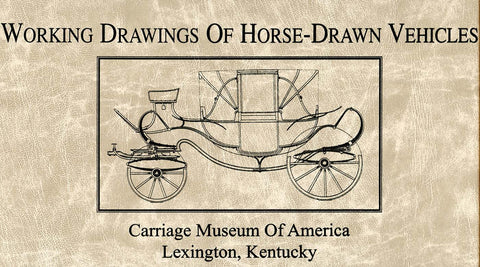 Working Drawings of Horse-Drawn Vehicles