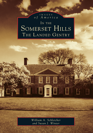 In the Somerset Hills: The Landed Gentry