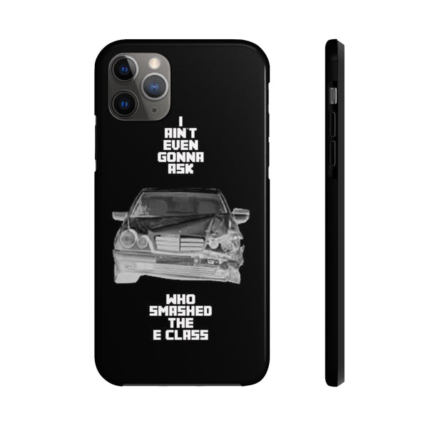 """Smashed E Class"" Tough Phone Cases"