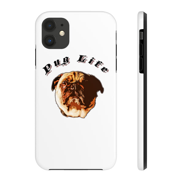 """Pug Life""  Tough Phone Cases"