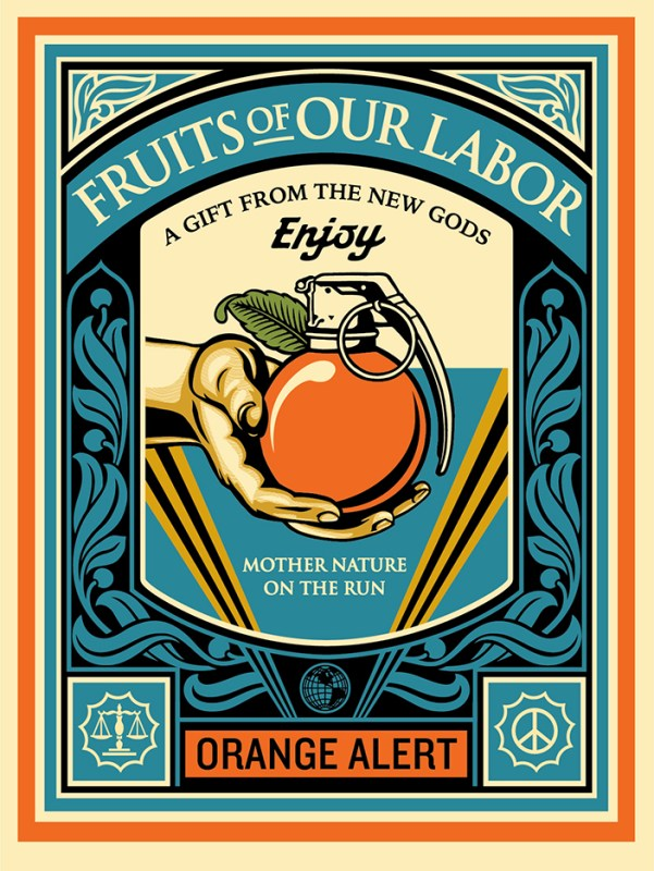 Shepard Fairey Fruits of Our Labor