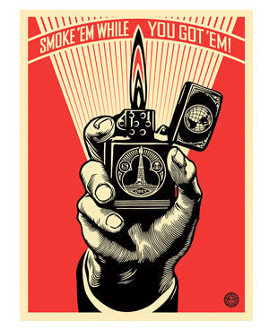 Shepard Fairey Smoke 'Em While You Got 'Em