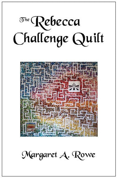 The Rebecca Challenge Quilt eBook