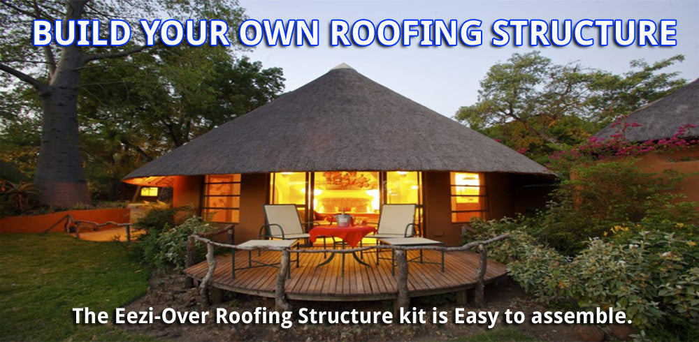 Build Your Own Roofing Structure