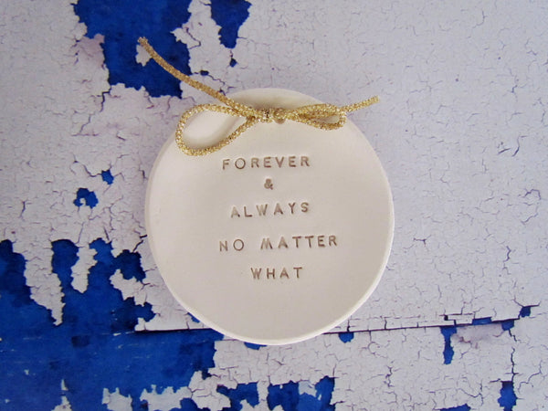 Forever and always no matter what Wedding ring dish Custom ring dish