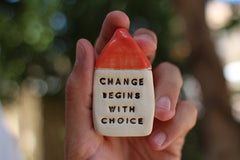 Change begins with choice