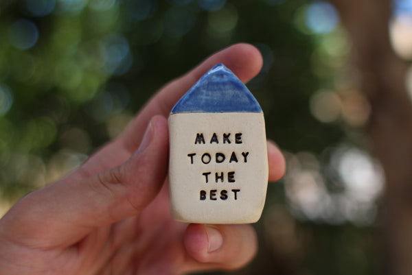 Make today the best Inspirational quote Motivational quotes Personalized gift Miniature house