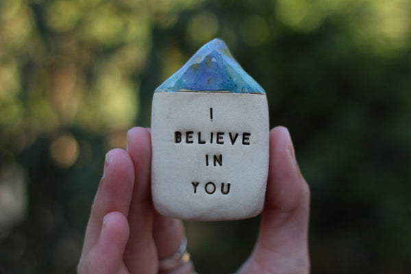 I believe in you Inspirational quote Motivational quotes Personal gift Miniature house
