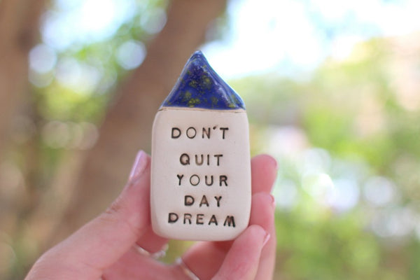 Don't quit your day dream Inspirational gift Inspirational quote Motivational quotes Personal gift Miniature house