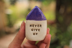 Miniature house Motivational quotes Inspirational quote Never give up - Ceramics By Orly  - 1